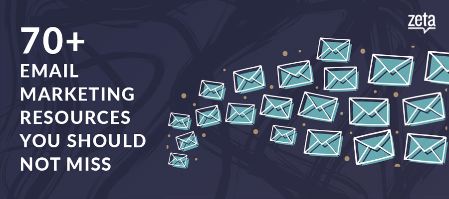 70+ Email Marketing Resources You Should Not Miss