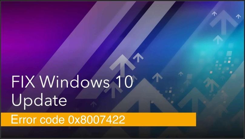 windows 10 - error code 0x8007422