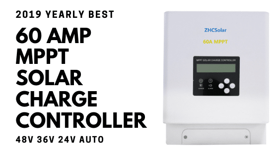best 60 amo mppt solar charge controller 2019