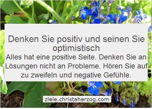 Denken Sie positiv - seien Sie optimistisch