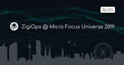 ZigiOps at Micro Focus Universe