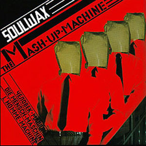 Soulwax - The Mashup Machine