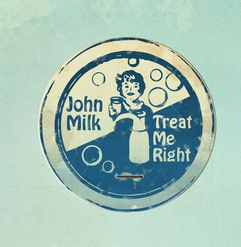 John Milk – Treat Me Right