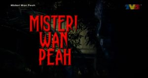misteri wan peah, wan peah,