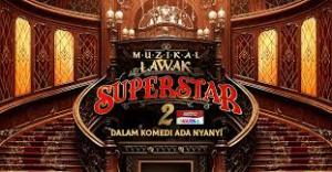 muzikal lawak2 superstar 2