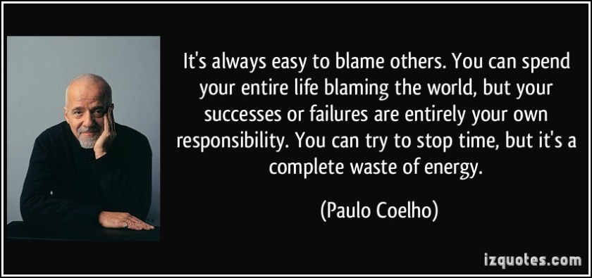 quote-it-s-always-easy-to-blame-others-you-can-spend-your-entire-life-blaming-the-world-but-your-paulo-coelho-220363