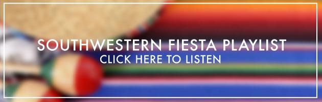 Southwestern Fiesta Playlist
