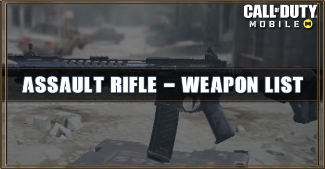 Call of Duty Mobile Assault Rifle - Weapon List