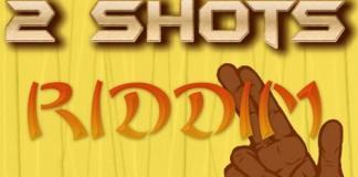 2 shots riddim