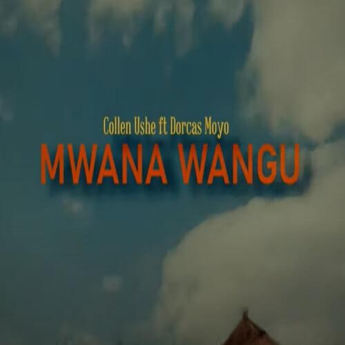 collen ushe ft dorcas moyo mwana wangu