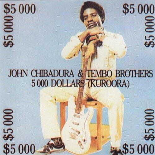 john chibadura 5000 dollars album
