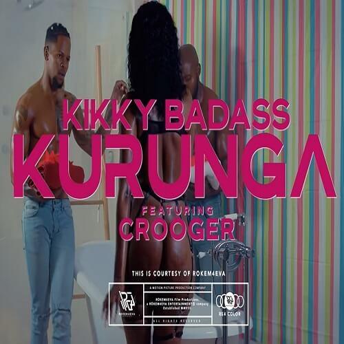 kikky badass ft crooger kurunga