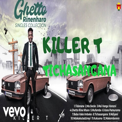 killer t tichasangana