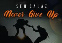 seh calaz never give up