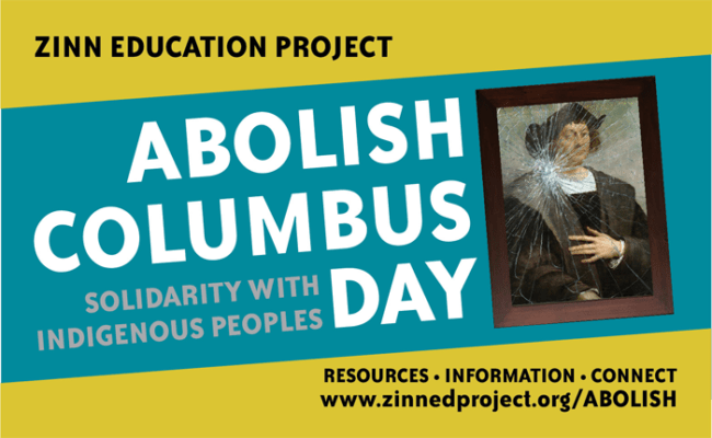 Because of high demand, columbus day getaways tend to be more expensive than those for any other fall weekend, but you can find deals in destinations across the u.s. Abolish Columbus Day Campaign Zinn Education Project