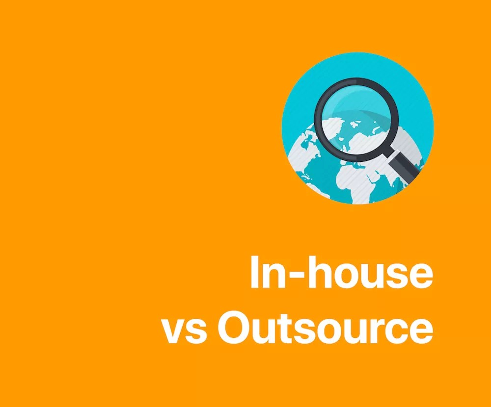 In-house vs Outsource