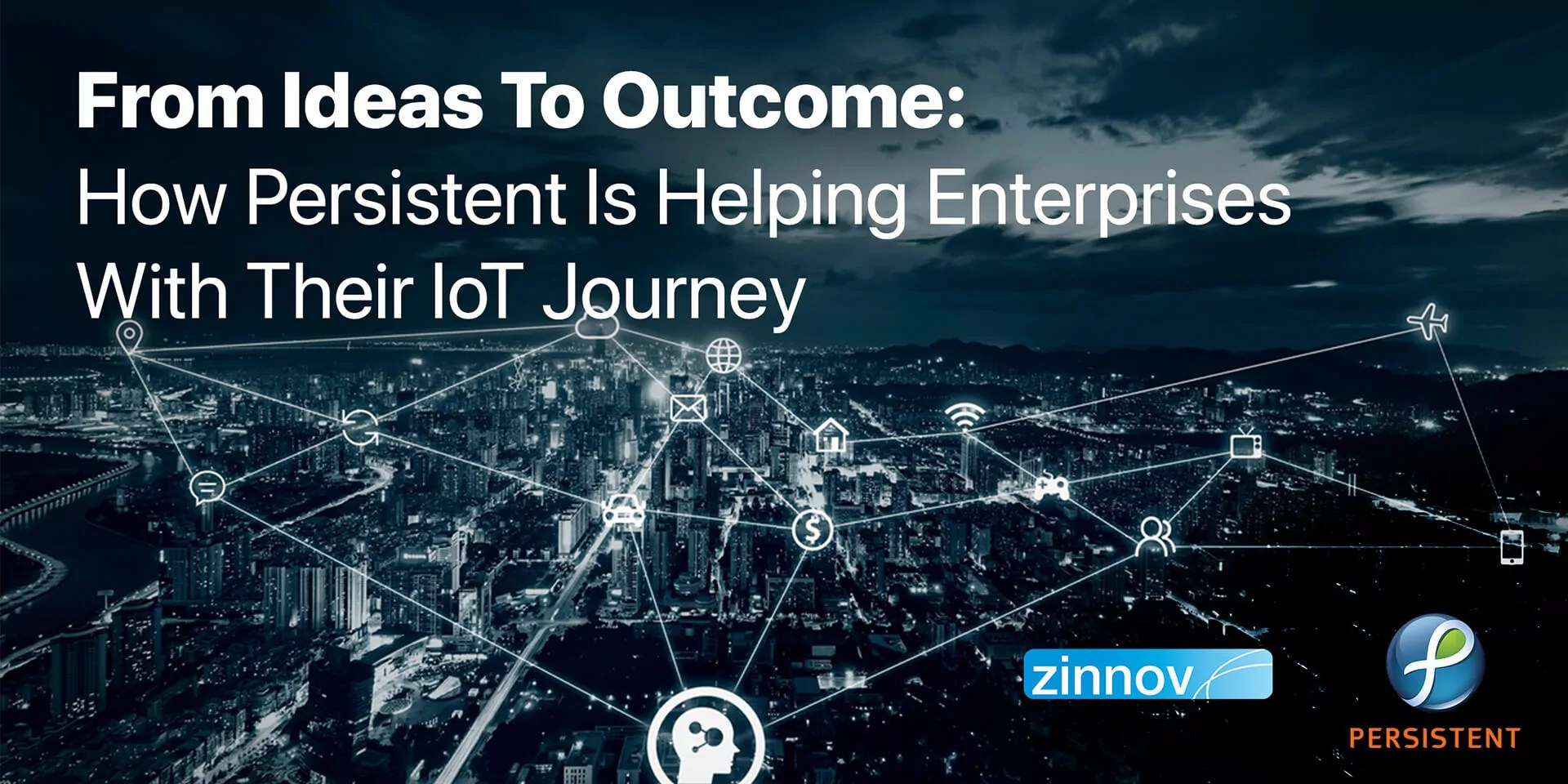 IoT Adoption In Enterprises: How Persistent Is Helping Enterprises With Their IoT Journey