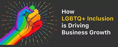 LGBTQ inclusion in the workplace