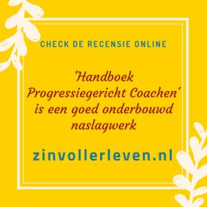 'Handboek Progressiegericht Coachen' is een goed onderbouwd naslagwerk - recensie Coert Visser zinvollerleven.nl
