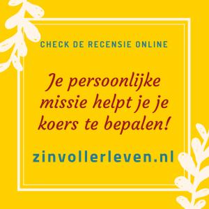 Je persoonlijke missie helpt je je koers te bepalen - recensie zinvollerleven.nl