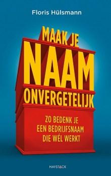 Floris Hülsmann Maak je naam onvergetelijk - Zo verzin je een bedrijfsnaam die wél werkt recensie zinvollerleven.nl