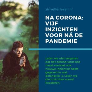 Na corona vijf inzichten voor na de pandemie zinvollerleven.nl 2020