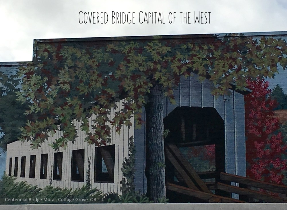 Covered Bridge Capital of the West centennial bridge mural Cottage Grove Oregon