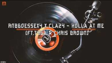 MP3: RNBgoesSEXY x Clazy - Holla at me (Ft.Tyga & Chris Brown)