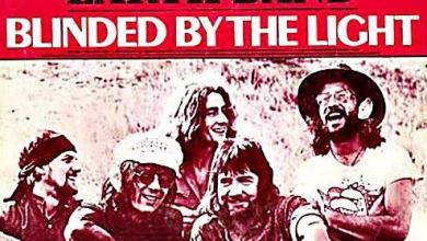 Lyrics: Manfred Mann's Earth Band - Blinded by the Light
