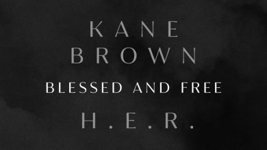 MP3: Kane Brown & H.E.R — Blessed & Free