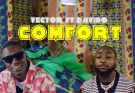 [Video] Vector ft. Davido – Comfort (Dir. TG Omori)
