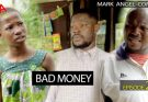[Skit] Mark Angel Comedy Episode 268 – Bad Money