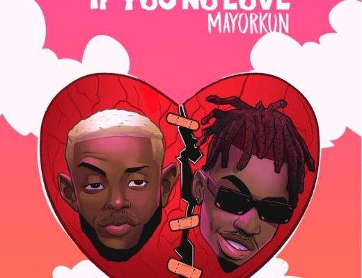 Chike Mayorkun If You No Love