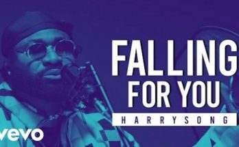 Harrysong - Falling For You Video