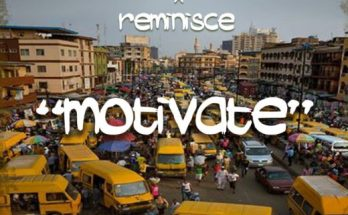 Saka Private x Reminisce - Motivate