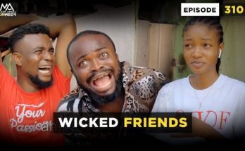 Mark Angel Comedy - Wicked Friends (Episode 310)