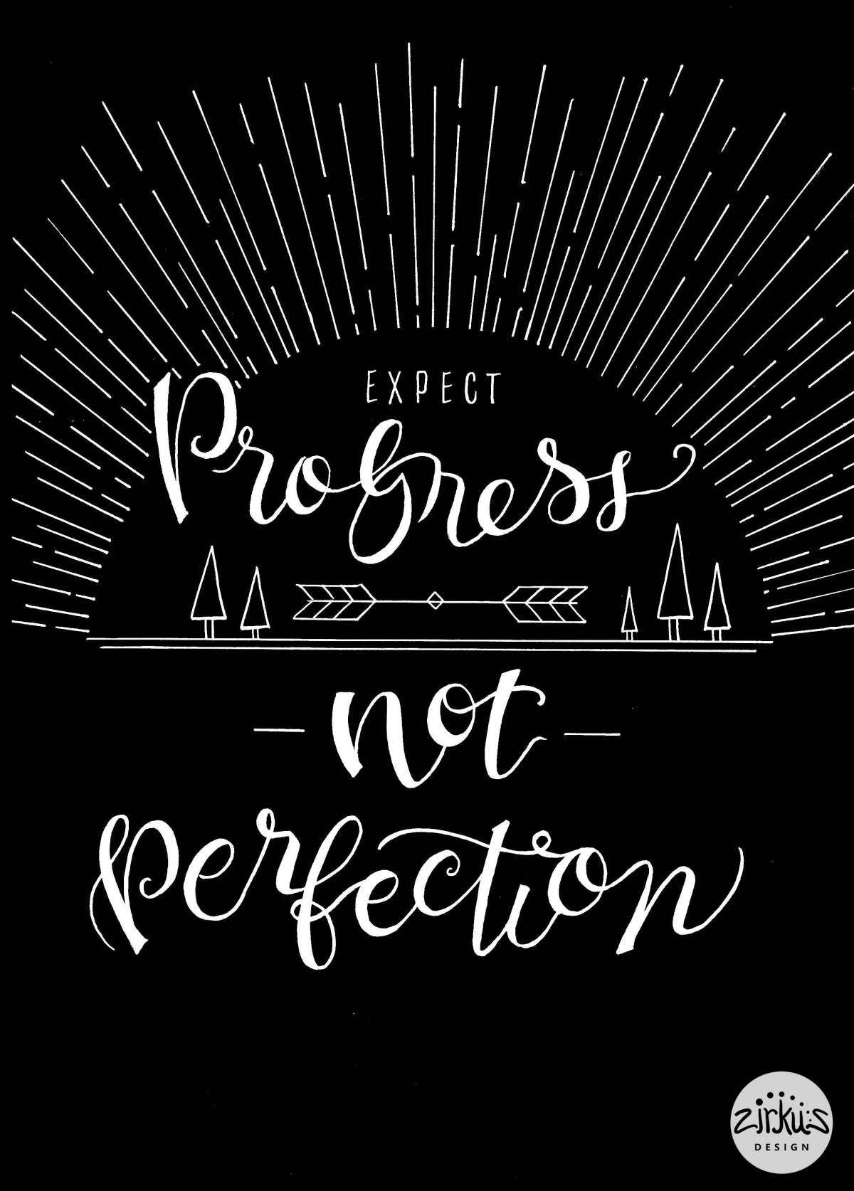 Zirkus Design | Expect Progress Not Perfection Inverse | Hand Lettering + Pen & Ink