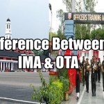 Difference between Indian Military Academy (IMA) and Officers Training Academy (OTA)