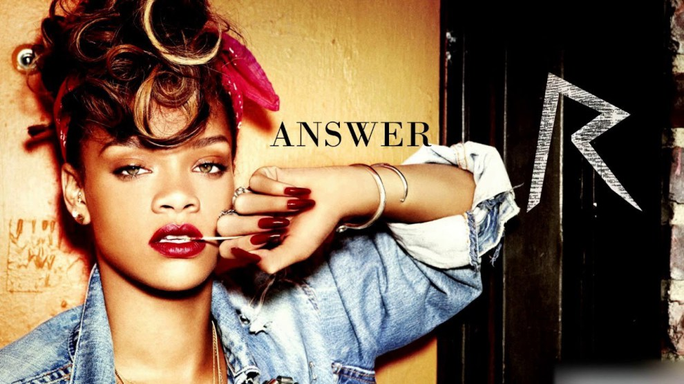 Rihanna Answer