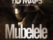 Yo Maps ft. Macky2 x Afunika - Mubelele Remix Mp3