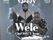 "DOWNLOAD Vjeezy feat Chef 187 & Tsean - ""Wele"" Mp3"