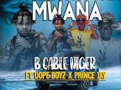 """B Cable Niger x DOPE BOYZ & Prince Jay - """"Niyenda Ku ona Mwana"""" Mp3"""