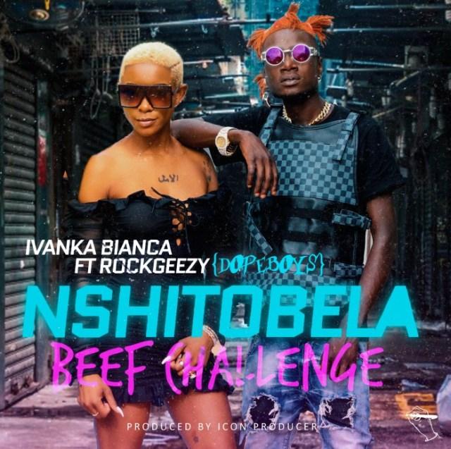 DOWNLOAD Ivanka Bianca ft Dope Boys (Rock Geezy) –