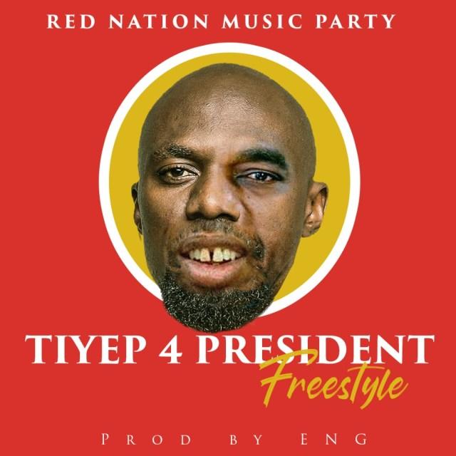 "DOWNLOAD Tiye P – ""4 President (Freestyle)"" Mp3"