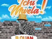 """DOWNLOAD B Quan – """"Ichimwela"""" Mp3"""