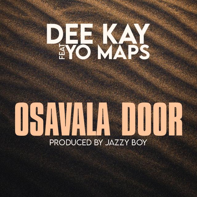 DOWNLOAD Dee Kay Ft. Yo Maps –