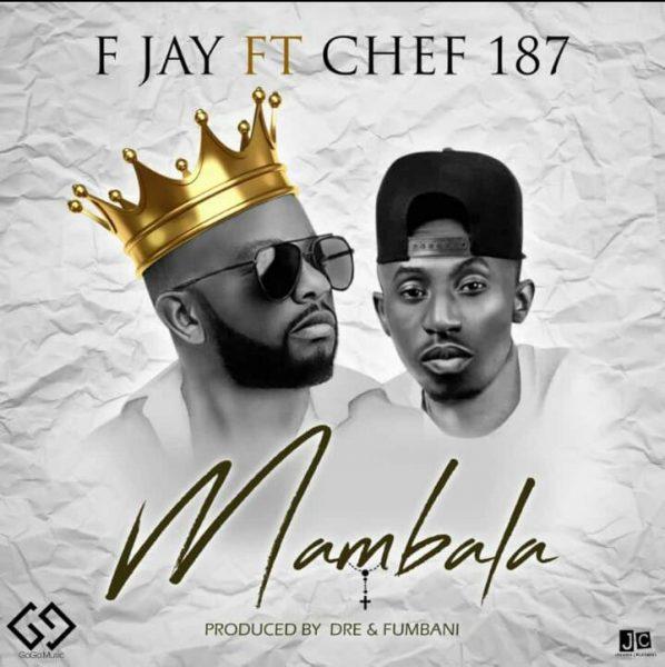 "DOWNLOAD F Jay ft. Chef 187 – ""Mambala"" Mp3"
