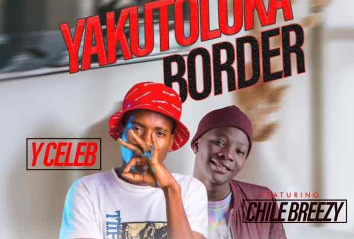 "Y Celeb ft. Chile Breezy – ""Yakutoloka Boarder"" Mp3"