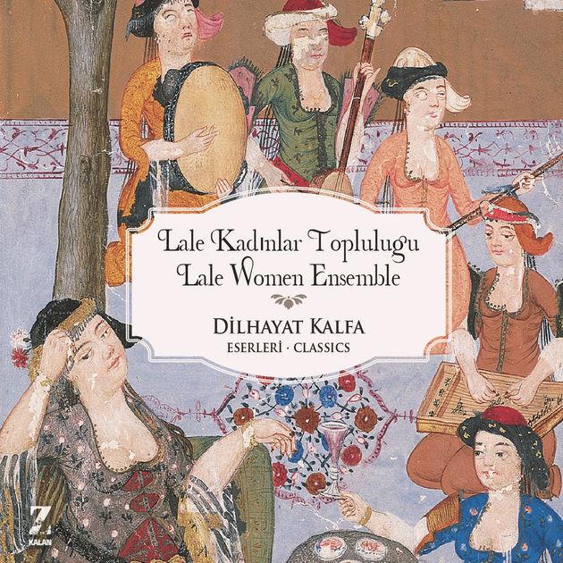 Dilhayat Kalfa Eserleri • Lale Kadınlar Topluluğu