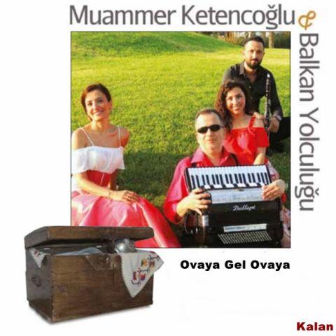 Ovaya Gel Ovaya - Single • Muammer Ketencoglu & Balkan Yolculuğu